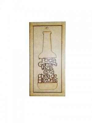 Quadro com frase - Toda garrafa vazia esta cheia de histórias - 9x19