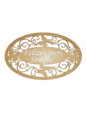 Placa oval borboleta - Felizes para sempre - 31x19