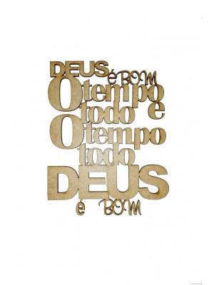 Frase - Deus é bom o tempo todo e o tempo todo Deus é bom - 11.5x15
